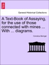 A Text-Book Of Assaying For The Use Of Those Connected With Mines  With  Diagrams Fourth Edition