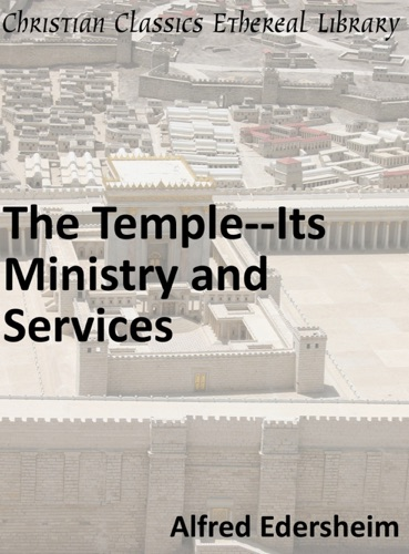 Temple--Its Ministry and Services