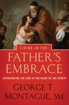 Living In The Fathers Embrace