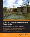 Unity 3x Game Development Essentials