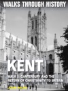 Walks Through History Kent Walk 7 Canterbury And The Return Of Christianity To Britain
