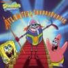 Atlantis SquarePantis SpongeBob SquarePants
