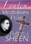 Lenten Meditations With Fulton J Sheen
