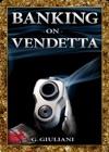 Banking On Vendetta