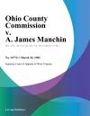 Ohio County Commission V A James Manchin