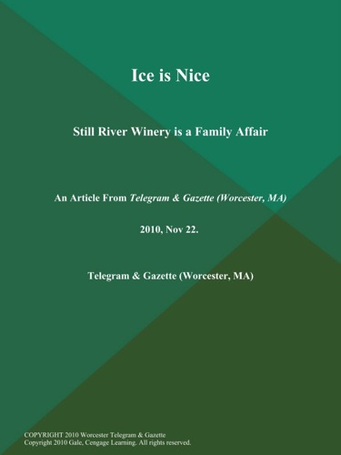 Ice is Nice Still River Winery is a Family Affair