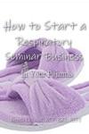 How To Start A Respiratory Seminar Business