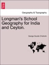 Longmans School Geography For India And Ceylon