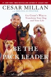 Be the Pack Leader - Cesar Millan & Melissa Jo Peltier Book