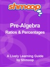 Shmoop Learning Guide Ratios  Percentages