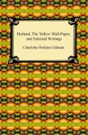 Herland The Yellow Wall-Paper And Selected Writings