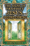 The Signs Of Prophet Jesus Pbuh Second Coming