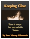 Keeping Clear What To Do When You Have Been Touched By Darkness