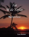 For Wale Taylor My First Love