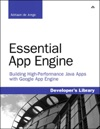 Essential App Engine Building High-Performance Java Apps With Google App Engine