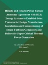 Hitachi And Hitachi Power Europe Announce Agreement With BGR Energy Systems To Establish Joint Ventures For Design Manufacture Installation And Commissioning Of Steam TurbinesGenerators And Boilers For Super Critical Thermal Power Generation