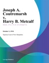 Joseph A Coutremarsh V Harry B Metcalf