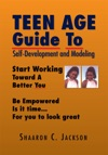 Teen Age Guide To Self-Development And Modeling