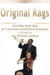 Original Rags - Pure Sheet Music Duet For F Instrument And Baritone Saxophone Arranged By Lars Christian Lundholm