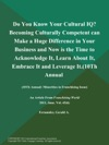 Do You Know Your Cultural IQ Becoming Culturally Competent Can Make A Huge Difference In Your Business And Now Is The Time To Acknowledge It Learn About It Embrace It And Leverage It 10Th Annual Minorities In Franchising Issue