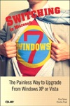Switching To Microsoft Windows 7 The Painless Way To Upgrade From Windows XP Or Vista