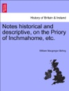 Notes Historical And Descriptive On The Priory Of Inchmahome Etc