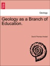 Geology As A Branch Of Education