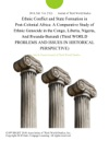 Ethnic Conflict And State Formation In Post-Colonial Africa A Comparative Study Of Ethnic Genocide In The Congo Liberia Nigeria And Rwanda-Burundi Third WORLD PROBLEMS AND ISSUES IN HISTORICAL PERSPECTIVE