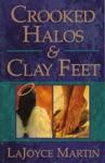 Crooked Halos  Clay Feet