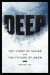 DEEP The Story Of Skiing And The Future Of Snow
