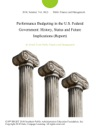 Performance Budgeting In The US Federal Government History Status And Future Implications Report