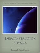 (De)Constructing Physics - Part 1 of 2
