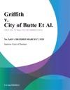 Griffith V City Of Butte Et Al