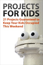 Projects for Kids - Authors and Editors of Instructables Book