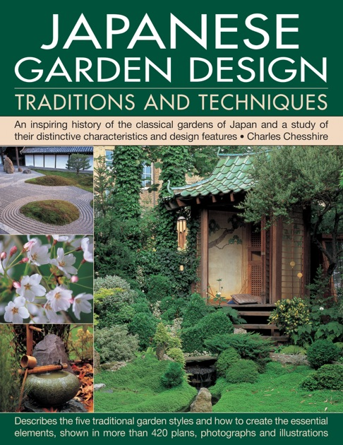 Japanese Garden Design: Traditions and Techniques by Charles Chesshire on  iBooks