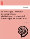 Le Mexique Resume Geographique Statistique Industriel Historique Et Social Etc