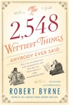 The 2548 Wittiest Things Anybody Ever Said