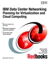 IBM Data Center Networking Planning For Virtualization And Cloud Computing