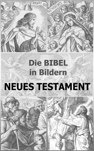 Die BIBEL in Bildern  -  Neues Testament
