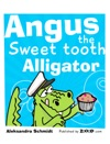 Angus The Sweet Tooth Alligator