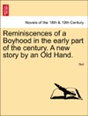 Reminiscences Of A Boyhood In The Early Part Of The Century A New Story By An Old Hand