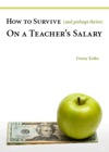 How To Survive And Perhaps Thrive On A Teachers Salary