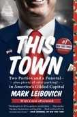 This Town - Mark Leibovich Cover Art