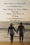 Some Things To Know About Marriage Before You Have A Wedding