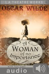 A Woman Of No Importance With Audio