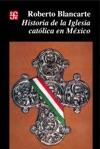 Historia De La Iglesia Catlica En Mxico 1929-1982