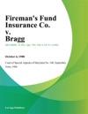 Firemans Fund Insurance Co V Bragg