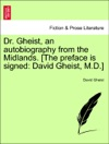 Dr Gheist An Autobiography From The Midlands The Preface Is Signed David Gheist MD