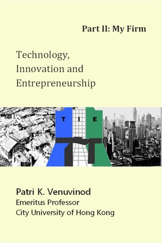 Technology Innovation and Entrepreneurship Part II My Firm