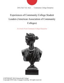 EXPERIENCES OF COMMUNITY COLLEGE STUDENT LEADERS (AMERICAN ASSOCIATION OF COMMUNITY COLLEGES)